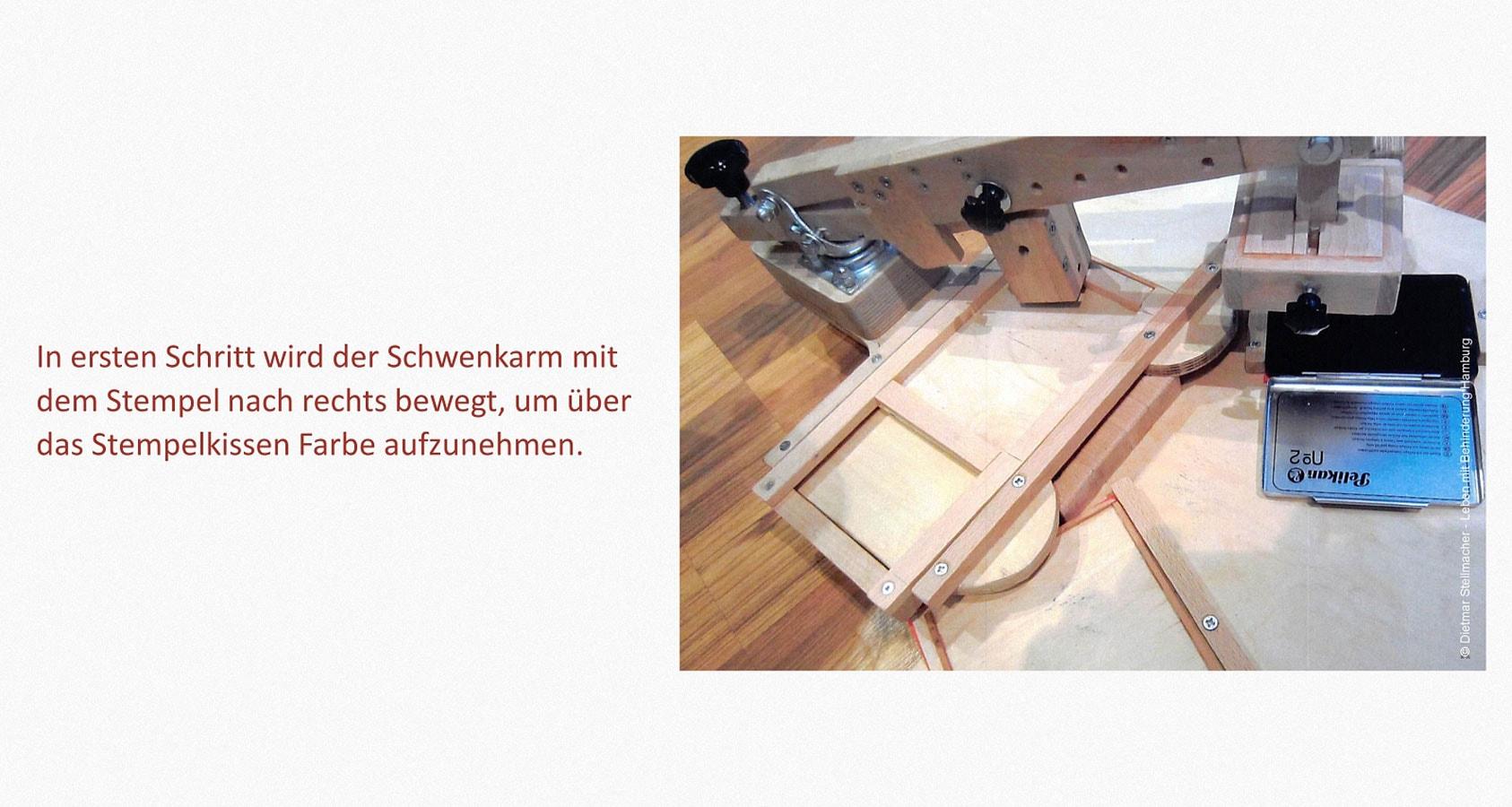 Stempeln Leben mit Behinderung Hamburg (LmbH) Arbeit unterstützende Geräte Entwickler: Dietmar Stellmacher