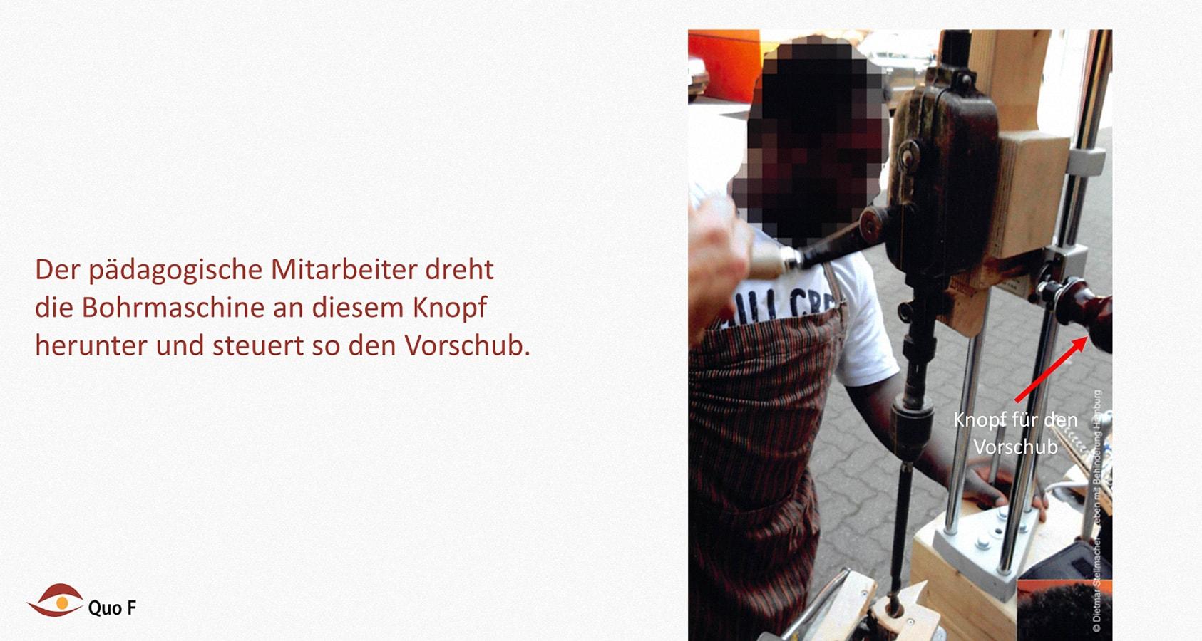 Bohren Leben mit Behinderung Hamburg (LmbH) Arbeit unterstützende Geräte Entwickler: Dietmar Stellmacher Fotos: Dietmar Stellmacher