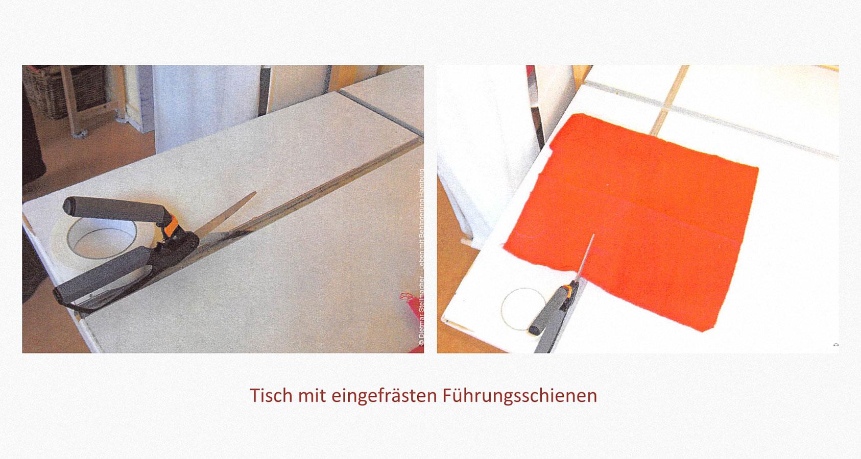 Stoff bearbeiten Leben mit Behinderung Hamburg (LmbH) Arbeit unterstützende Geräte Entwickler: Dietmar Stellmacher